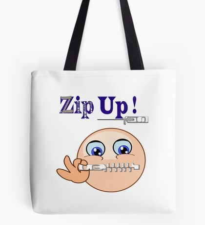 Zip Up ! (8083 Views) Tote Bag