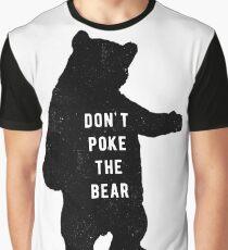 Don't poke the bear Graphic T-Shirt