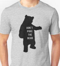 Don't poke the bear Unisex T-Shirt