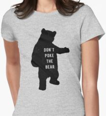 Don't poke the bear Women's Fitted T-Shirt