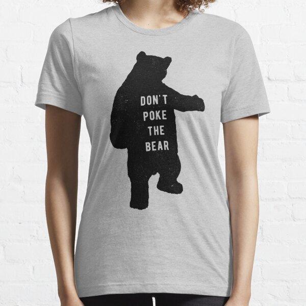 Don't poke the bear Essential T-Shirt