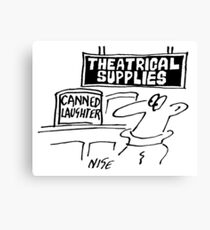 Theatrical Supplies Shop is Selling Canned-Laughter Canvas Print