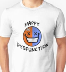 Happy Dysfunction Day Unisex T-Shirt
