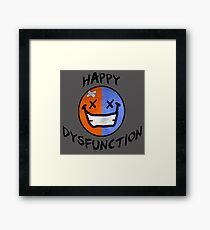 Happy Dysfunction Day Framed Print