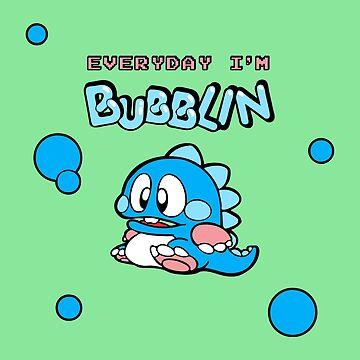 Everyday I'm Bubblin' - Bob by FelisAstrum