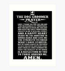 Dog groomer The dog groomer prayer  Art Print