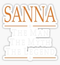 Sanna The Man The Myth The Legend Tshirt T-Shirt  Sticker