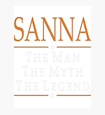 Sanna The Man The Myth The Legend Tshirt T-Shirt  Photographic Print