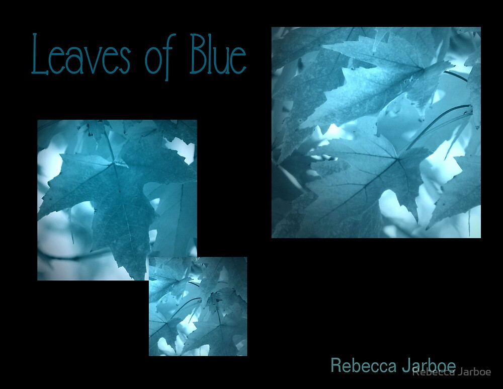 Leaves of Blue (collage) by Rebecca Jarboe