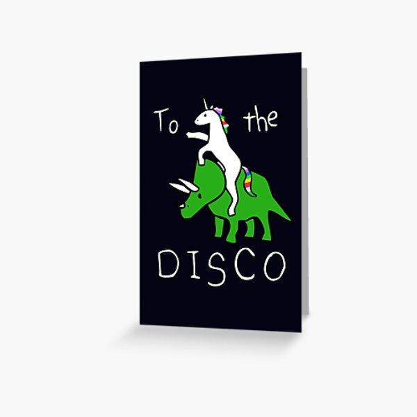To The Disco (white text) Unicorn Riding Triceratops Greeting Card