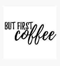Aber zuerst, COFFEE #trending Fotodruck