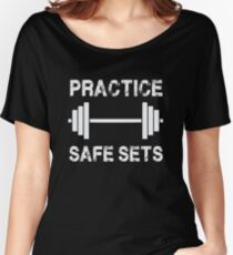 Practice Safe Sets - Funny Gym Workout  Women's Relaxed Fit T-Shirt