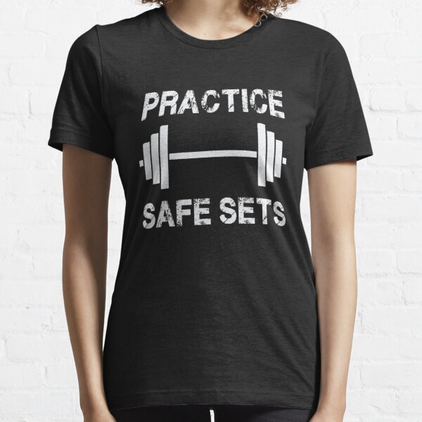 Practice Safe Sets - Funny Gym Workout  Essential T-Shirt
