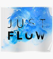 JUST FLOW BLUE Poster