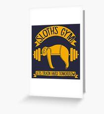Sloths Gym - train hard tomorrow Greeting Card
