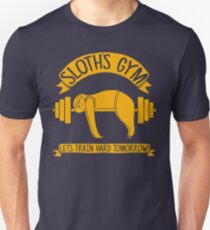 Sloths Gym - train hard tomorrow T-Shirt