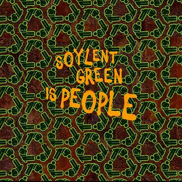 SOYLENT GREEN IS PEOPLE by z0mbieparade