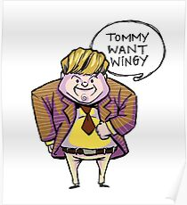 Tommy Want Wingy Poster