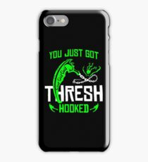 League Of Legends You Just Got Thresh Hooked Funny Gifts iPhone Case/Skin