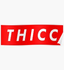 """Supreme """"THICC"""" Logo Poster"""
