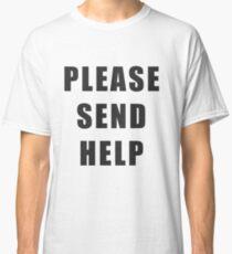 """PLEASE SEND HELP"" BLACK Classic T-Shirt"