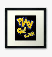 Play - Go Play - Catch Fight Walk Poke Them - Play Framed Print