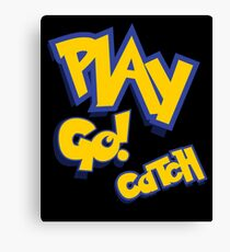 Play - Go Play - Catch Fight Walk Poke Them - Play Canvas Print