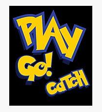Play - Go Play - Catch Fight Walk Poke Them - Play Photographic Print