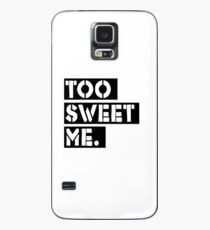Too Sweet Me. Case/Skin for Samsung Galaxy