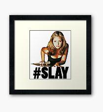 #SLAY - Buffy the Vampire Slayer Framed Print