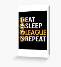 League Of Legends Eat Sleep League Repeat Funny Gifts Greeting Card