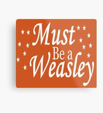 Must be a Weasley Metal Print