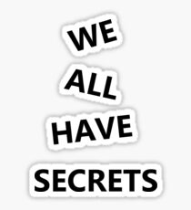 We all have secrets Sticker