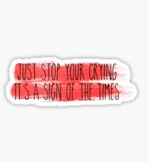 HS - Just stop your crying 3 Sticker
