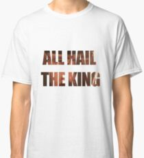 Breaking bad - Heisenberg all hail the king quotes Classic T-Shirt