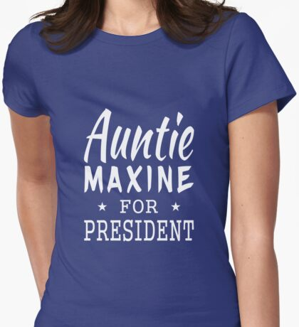 Auntie Maxine For President T-Shirt