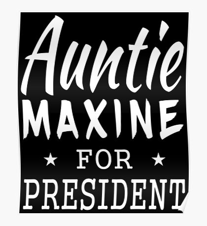 Auntie Maxine For President Poster