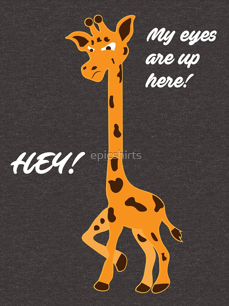 Funny Giraffe My Eyes Are Up Here Tshirt