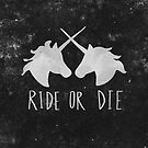 Ride or Die Unicorn Magic by Leah Flores