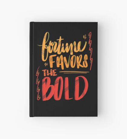 Fortune Favors the Bold Hardcover Journal
