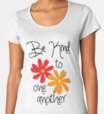 Be Kind to One Another Women's Premium T-Shirt