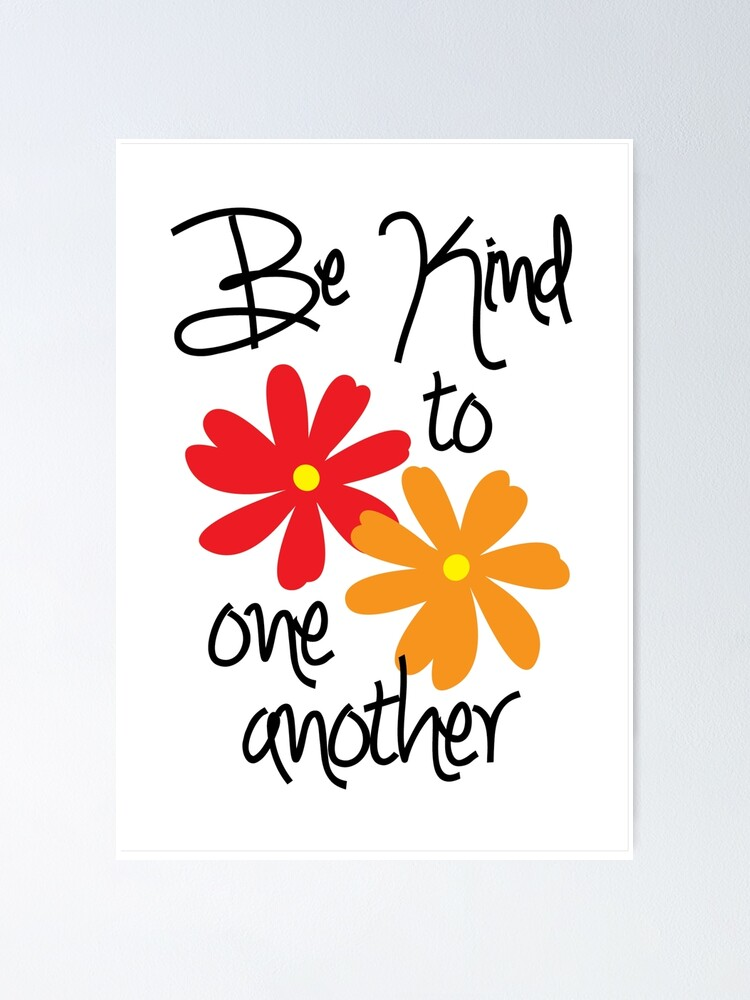 """Be Kind to One Another"""" Poster by sforest 