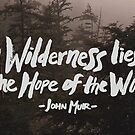 Wilderness Hope x John Muir by Leah Flores