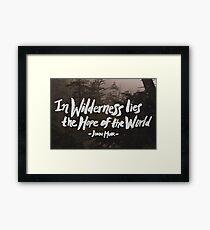 Wilderness Hope x John Muir Framed Print