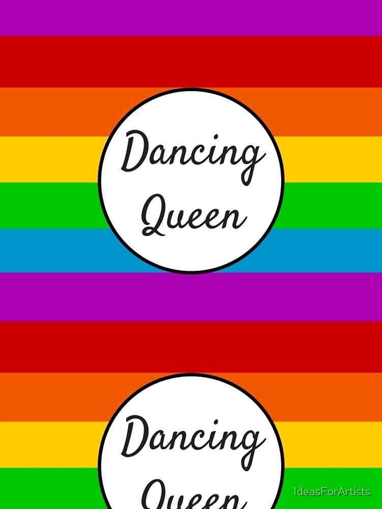Dancing Queen ~ Rainbow by IdeasForArtists