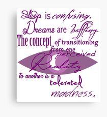 Sleep is Confusing Canvas Print