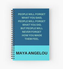 PEOPLE WILL FORGET WHAT YOU SAID Spiral Notebook