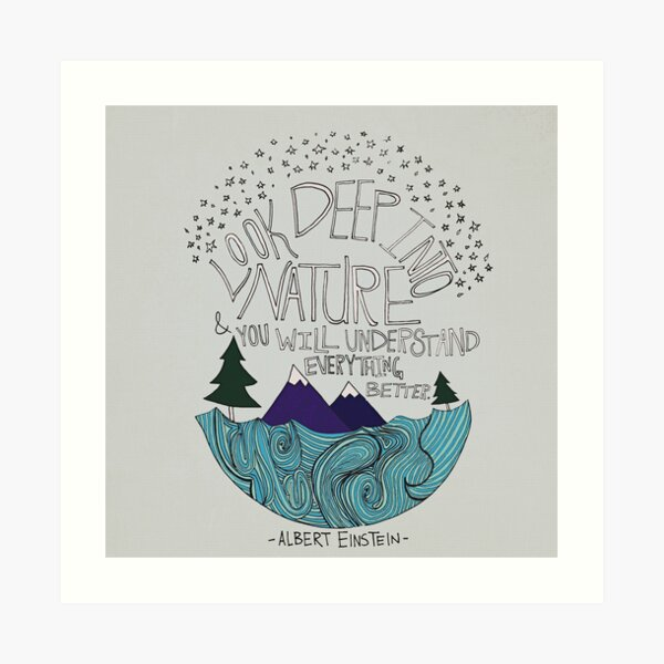 Look Deep into Nature Quote Art Print