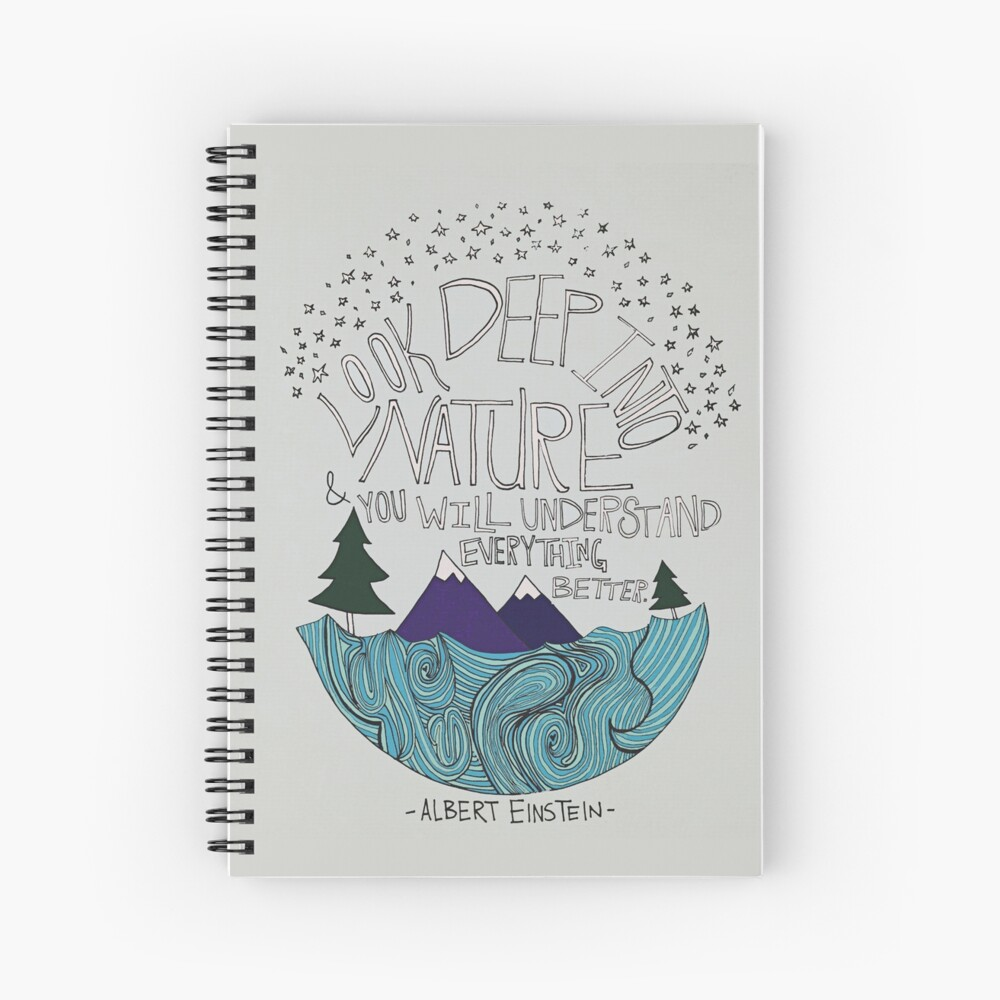 Look Deep into Nature Quote Spiral Notebook