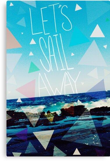 Let's Sail Away by Leah Flores